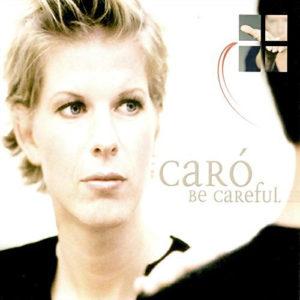 CARO Be Careful CD